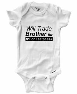 Will-Trade-Brother-For-Fastpass-Plus-Baby-Infant-Bodysuit-Family-Vacation-Funny
