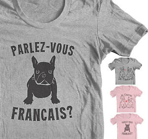 FRENCH-BULLDOG-Shirt-FRENCHIE-T-shirt-034-Parlez-vous-Francais-French-Shirt-women