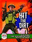 Hit the Dirt!: Six Heroic Combat Adventures from  Battle Picture Library by Carlton Books Ltd (Paperback, 2010)