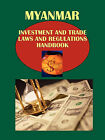 Myanmar Investment and Trade Laws and Regulations Handbook by International Business Publications, USA (Paperback / softback, 2010)