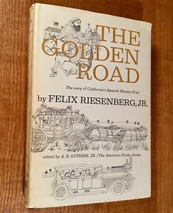 THE-GOLDEN-ROAD-The-Story-of-California-039-s-Spanish-Mission-Trail-HC-DJ-1962