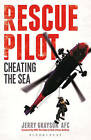 Rescue Pilot: Cheating the Sea by Jerry Grayson (Paperback, 2016)
