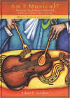 Am I Musical?: Discover Your Musical Potential (Adults & Children Ages 7 & Up) by Edwin E. Gordon (Paperback, 2004)