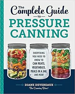 The Complete Guide to Pressure Canning: by Diane Devereaux - The Paperback NEW