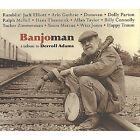 Banjoman: A Tribute to Derroll Adams by Arlo Guthrie, Hans Theessink, Donovan, Ramblin' Jack Elliott, Do (CD, Sep-2012, CD Baby (distributor))