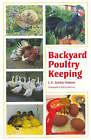 Backyard Poultry Keeping by J. C. Jeremy Hobson (Paperback, 2007)