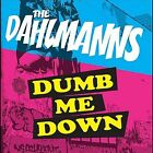 Dumb Me Down [Single] by The Dahlmanns (CD, Aug-2012, CD Baby (distributor))