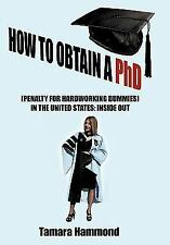 How to Obtain A Phd (Penalty for Hardworking Dummies) in the United States :...