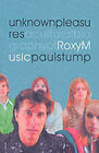 Unknown Pleasures: Cultural Biography of  Roxy Music by Paul Stump (Paperback, 1998)