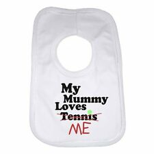 My Mummy Loves Me not Tennis - Personalised Baby Bib Funny Gift Clothing Present