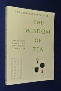 THE-WISDOM-OF-TEA-Noriko-Morishita-LIFE-LESSONS-FROM-THE-JAPANESE-TEA-CEREMONY