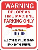 OUTATIME, DELORIAN PARKING ONLY  Back To the Future, Marty McFly aluminum sign
