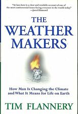 The Weather Makers : How Man Is Changing the Climate and What It Means for Li...
