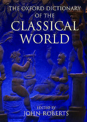 The Oxford Dictionary of the Classical World, , Hardcover, Very Good Book