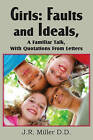 Girls: Faults and Ideals a Familiar Talk, with Quotations from Letters by J R Miller (Paperback / softback, 2011)