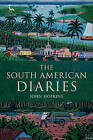 The South American Diaries by John Hopkins (Paperback, 2016)