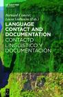 Language Contact and Documentation / Contacto lingüístico y documentación (2015, Gebundene Ausgabe)
