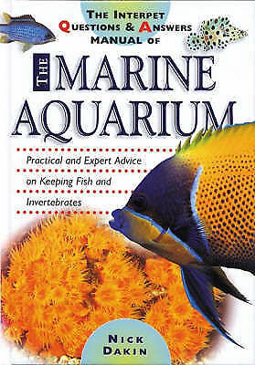 Interpet Questions and Answers Manual of the Marine Aquarium by Nick Dakin...