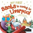 My First Santa is Coming to Liverpool by Hometown World (Board book, 2015)
