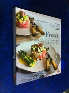 Francesca Bigolin In Cucina Con L Abbattitore Rapido Biblioteca Culinaria N Cuc Ebay