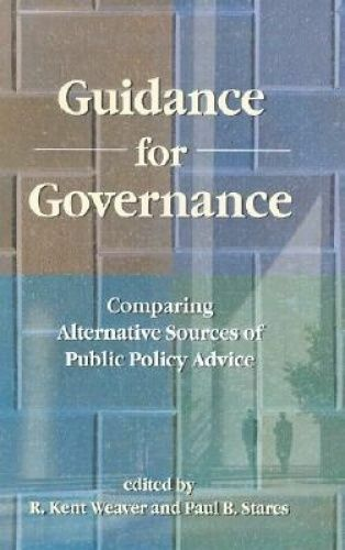 1 of 1 - Guidance for Governance: Comparing Alternative Sources of Public Policy Advice,