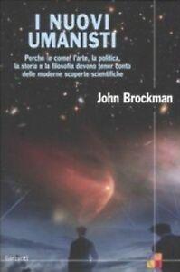 (1409) I nuovi umanisti - John Brockman - Garzanti