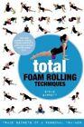 Total Foam Rolling Techniques: Trade Secrets of a Personal Trainer by Steve Barrett (Paperback, 2014)