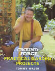 Ground Force  Practical Garden Projects by Tommy Walsh (Paperback, 2000)