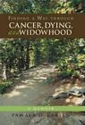 Finding a Way Through Cancer, Dying, and Widowhood: A Memoir by Pamala D Larsen (Hardback, 2013)