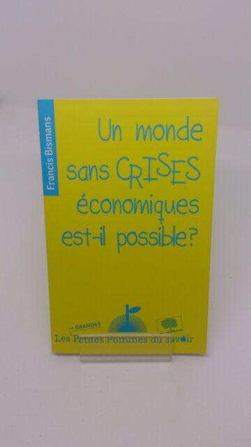 Un monde sans crises économiques est-il possible ? - François Biesmans