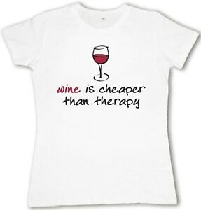 15fae4d42a Ladies T-shirt Wine is cheaper than therapy funny group saying ...
