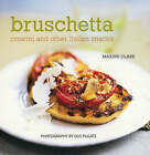 Bruschetta: Crostini and Other Italian Snacks by Maxine Clark (Hardback, 2003)