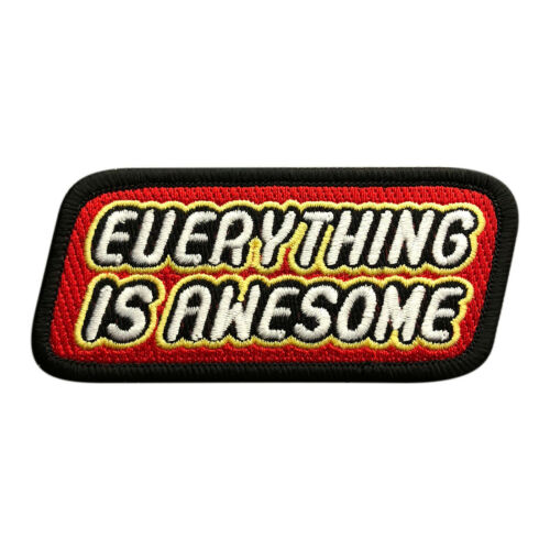 3.5 X 1.5 Everything is Awesome Embroidered Hook Fastener Patch
