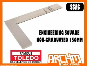 TOLEDO SSA6 - ENGINEERING SQUARE - NON-GRADUATED 150MM - RIGHT ANGLES STEEL