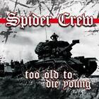 Too Old To Die Young von Spider Crew (2015)