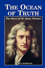 The Ocean of Truth: The Story of Sir Isaac Newton by Joyce McPherson (Paperback / softback, 1997)