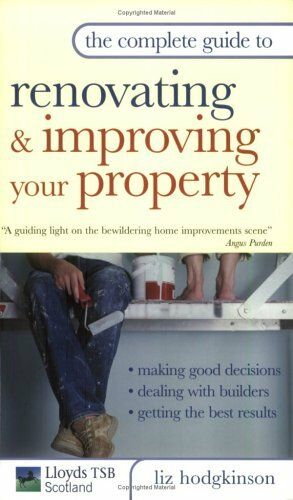 The Complete Guide to Renovating and Improving Your Property By .9780749441999