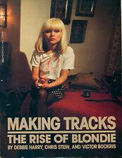 HARRY D.; STEIN C.; BOCKRIS V., Making Tracks. The Rise of Blondie. 1982