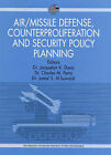 Air/Missile Defense, Counterproliferation and Security Policy Planning: Implications for Collaboration Between the United Arab Emirates, the United States and the Gulf Cooperation Council Countries by Emirates Center for Strategic Studies & Research (Paperback, 2002)