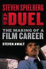 Steven Spielberg and Duel: The Making of a Film Career by Steven Awalt (Paperback, 2016)