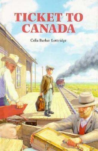Ticket to Canada by Lottridge, Celia Barker