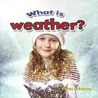 What Is Weather? by Robin Johnson (Hardback, 2012)