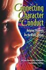 Connecting Character to Conduct: Helping Students Do the Right Things by Richard Banyon, Francine Banyon, Roberta A. Richin, Rita Stein, Marc Stein (Paperback)