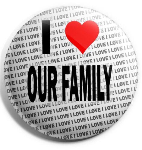 J/'adore notre famille Badge Aimant Dos-Cadeau-Anniversaire-Stocking Filler