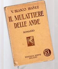 il mulattiere della ande  - v.vasco ibanez -  1939 julthird