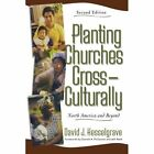 Planting Churches Cross-culturally: North America and Beyond by David J. Hesselgrave (Paperback, 2000)