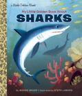 Little Golden Book Ser.: My Little Golden Book about Sharks by Bonnie Bader (2016, Picture Book)