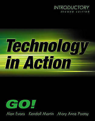 Technology In Action- Introductory (2nd Edition) (Go Series for Microsoft Offic