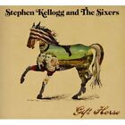 Gift Horse by Stephen Kellogg & the Sixers (CD, Oct-2011, Wel)
