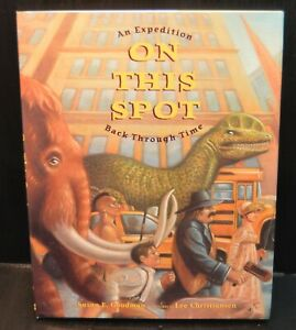 On This Spot : An Expedition Back Through Time by Susan E. Goodman and Susan...